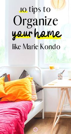 These are the top Organizing Tips You Have to Know from Marie Kondo, these 10 tips are her best organizing tips using the KonMari method. Organize your home like a pro #organize #organizing #cleaning #decluttering #hometips #home #konmari #konmarimethod