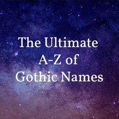 The Ultimate A-Z of Gothic Names girl names girl names 19 Girl Names elegant Girl Names rare girl names vintage Girl Names with meaning Emo Girl Names, Gothic Baby Names, Edgy Boy Names, Goth Names, List Of Girls Names, Unique Boy Names, New Baby Names, Unusual Names, Baby Girl Names