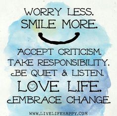 Worry less smile more...