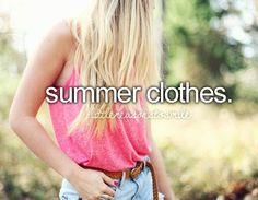 summer clothes.  #littlereasonstosmile