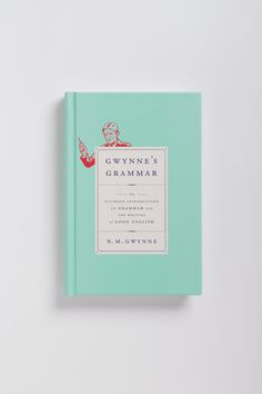 Gwynne's Grammar cover design by Oliver Munday (Knopf / Best Book Covers, Beautiful Book Covers, Book Design Layout, Book Cover Design, Web Design, Graphic Design, Print Design, Cookbook Design, Identity