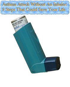 Asthma Attack Without An Inhaler: 9 Steps That Could Save Your Life
