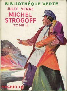 René Georges Gautier Michel Strogoff tome 1, Jules Verne, Hachette Bibliothèque Verte (c) 1947 rééd 1956. Cartonnée avec jaquette illustrée et Illus intérieures.