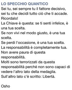 Difficilissimo esserlo veramente! Most Powerful Quotes, Powerful Words, Words Quotes, Wise Words, Magic Words, Meaning Of Life, Osho, Good Thoughts, Beautiful Words