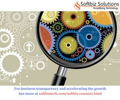 Business transparency and accelerate your growth! Contact us at http://www.softbiztech.com/softbiz-connect.html