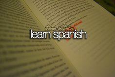 ✔ Bucket list- learn spanish. CHECK! (2011-)