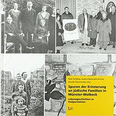 Spuren der Erinnerung an jüdische Familien in Münster-Wolbeck: Lebensgeschichten zu Stolpersteinen: Amazon.de: Peter Schilling, Gudrun Beckmann-Kircher, Monika Simonsmeier: Bücher