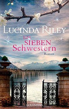Die sieben Schwestern: Roman von Lucinda Riley http://www.amazon.de/dp/3442313945/ref=cm_sw_r_pi_dp_W030vb1AWFNPE