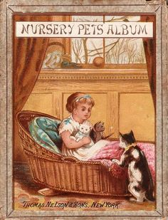 Nursery Pets Album published in 1879 by Thomas Nelson & Sons, New York