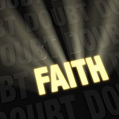 If you doubt it, so will the universe! Have unwavering faith.