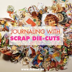 Journal with me: Using Scrap die-cuts (finally) – iHanna's Blog