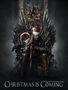 When you play the game of Santa, you win or you die. (via @Pam Garnett)