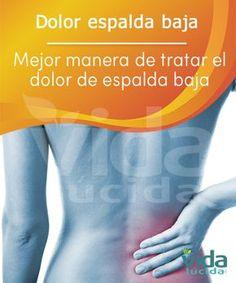 Aliviar el dolor de espalda baja ahora es más fácil con estos consejos y tips que te brinda Vida Lúcida!