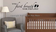 Your First Breath Wall Sticker Decal Quote Saying for Baby Room 36x12. $25.00, via Etsy.