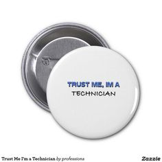 Trust Me I'm a Technician 2 Inch Round Button