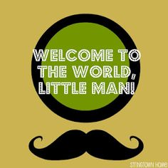 Free Little Man/Mustache Baby Shower Printables