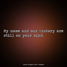 My name and our history are still on your mind. Ragamuffin, My Name Is, Monsoon, Be Still, The Dreamers, Mindfulness, Names, Thoughts, History