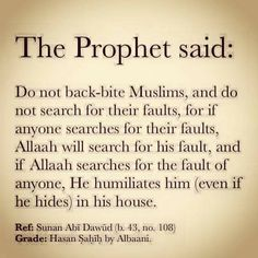 Backbiting s like eating our own brothers flesh. So stop backbiting