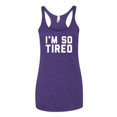 I'm So Tired Tank Top