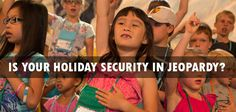 Is Your Holiday Security in Jeopardy