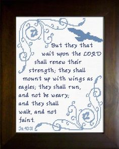 Cross Stitch Bible Verse Isaiah But they that wait upon the LORD shall renew their strength; they shall mount up with wings as eagles; they shall run, and not be weary; and they shall walk, and not faint. Cross Stitch Letters, Cross Stitch Bird, Cross Stitch Charts, Cross Stitch Designs, Cross Stitching, Cross Stitch Embroidery, Embroidery Patterns, Stitch Patterns, Hand Embroidery