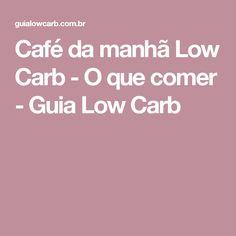 Café da manhã Low Carb - O que comer - Guia Low Carb