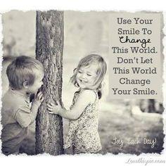 """""""Usa tu sonrisa para cambiar el mundo, no permitas que el mundo cambie tu sonrisa"""".  by @TazeinS  vía @helisulbaran"""