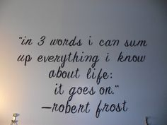 IT GOES ON #ROBERTFROST #LIFE #QUOTE