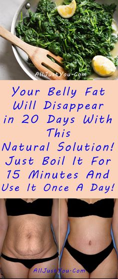 Your Belly Fat Will Disappear In 20 Days With This Natural Solution  Just Boil It For 15 Minutes And Use It Once A Day Belly fat also known as visceral fat that accumulates around the midsection is a major concern for many. The visceral fat or the fat around your abdomen can lead to diabetes heart diseases stro
