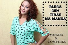 BLUSA COM TIRAS NA MANGA - MOLDE E COSTURA