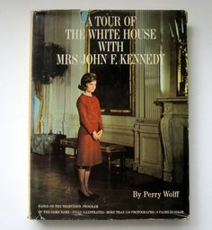 Vintage Book - A Tour Of The White House With Mrs. John F. Kennedy.