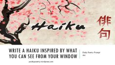 Write a Haiku inspired by what you can see from your window
