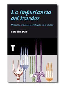 Libro: La importancia del tenedor - Cómo su surgimiento cambió la historia de la comida.