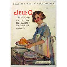 "Product: Jell-OThis Ad Ran In: 1926 Long before kids were jiggling Jell-O pieces with Bill Cosby, budding chefs were making the dessert in their parents' kitchens. Or, at least, that's what this ad suggests: ""Jell-O is so easy to prepare that even the children can make it.""   - Delish.com"