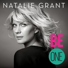 Acoustic Video: Natalie Grant – King Of The World; New Be One Album Out Today