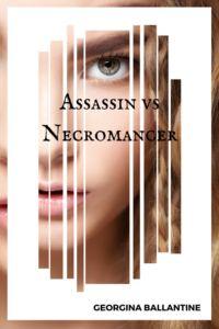 Assassin vs Necromancer by Georgina Ballantine
