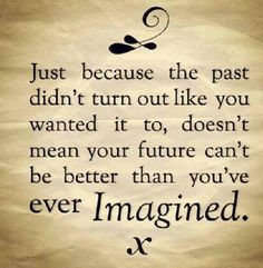 Learn from your mistakes. You can do and be anything! Your past does not define you. You define you. #newday #newbeginings #thefutureisyours