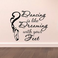 Dance Wall Decal Stickers Dancing Is Like Dreaming With Your Feet Quotes Dancer Ballerina Ballet Pointe Shoes Wall Art Vinyl Lettering - credit card Dancer Quotes, Ballet Quotes, Ballerina Quotes, Vinyl Wall Art, Wall Decal Sticker, Wall Stickers, Vinyl Decals, Foot Quotes, Ballet Room