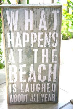 What Happens At The Beach fun beachy sign by Gypseanurse on Etsy-Just need to change beach to farm! I Love The Beach, Beach Fun, Baby Beach, Beach Party, Long Beach, Beach Trip, Beachy Signs, Beach Quotes, Beach Sayings