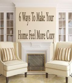 6 Ways to make your home feel more cozy.