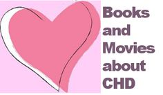 Books and movies about congenital heart disease.