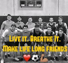 Live it. Breathe it. Make life long friends. #TheBeautifulGame