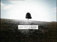Six Feet Under <3