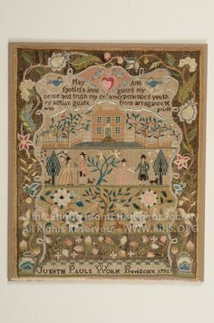Judith Paul. 1791. Providence Rhode Island.  Motto, house with orchard, two couples and two deer, each in separate row and a surrounding floral motif topped by heart and doves all worked in satin, cross, and queen stitches. Made in Polly Balch's school which is noted for public buildings on samplers.