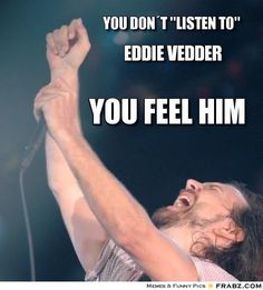 truth!  and pearl jam in general!