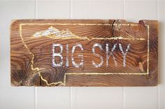 """Known as """"Big Sky Country"""", Montana is known for its breath-taking mountains and wide open spaces. All signs are hand-made, hand-built, hand-painted and originally created designs made from Montana ba"""