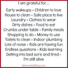 I have a lot to be thankful for... dirty dishes and all!