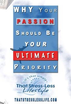 Pursuing Passion Should Be Your Ultimate Priority #passion #goals #motivation
