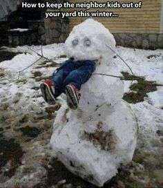 Snowman Snow Scarecrow - How To Keep Kids Out of Your Yard This Winter ---- hilarious jokes funny pictures walmart humor fails by mallory Christmas Pranks, Christmas Humor, Christmas Quotes, Christmas Snowman, Stupid Funny Memes, Haha Funny, Funny Humor, Hilarious Jokes, Funny Fails