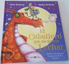 Creciendo con libros y juegos: ESPECIAL DÍA DEL LIBRO INFANTIL (1): EL CABALLERO QUE NO QUERÍA LUCHAR Christmas Ornaments, Holiday Decor, Books, Knights, Short Stories, Dragons, Libros, Writers, Christmas Jewelry